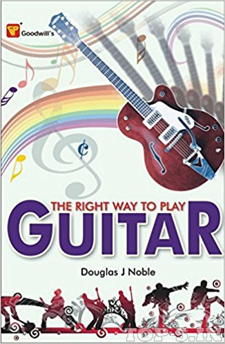 The Right Way to Play Guitar